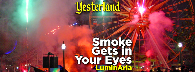 Yesterland - Smoke Gets in Your Eyes - LuminAria