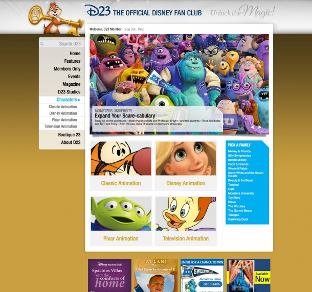 "From Tangled and Monsters University to the Silly Symphonies, Wuzzles, and Gummi Bears, the D23.com ""Characters"" section is a constantly growing guide to Disney's animated characters. It helps you discover fun facts and trivia about your favorite pals throughout the worlds of Disney animation, film, and television. Members Only content on D23.com."