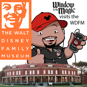 WindowtotheMagic visits the Walt Disney Family Museum