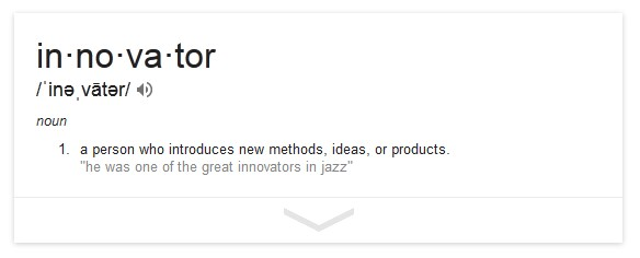 Google definition of Innovator