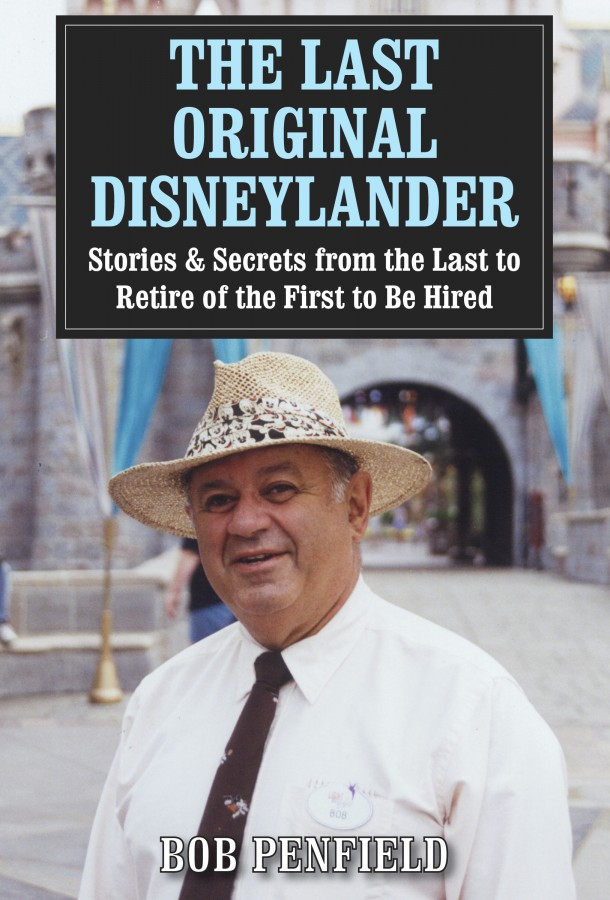 "Bob Penfield's ""The Last Original Disneylander: Stories & Secrets from the Last to Retire of the First to Be Hired"" is new this week."